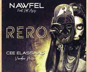 Nawfel, Idd Aziz – Rero (Cee ElAssaad Voodoo Remix) mp3 download