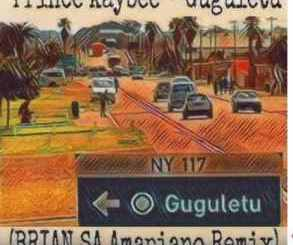 Prince Kaybee – Guguletu (Brian SA Amapiano Remix) mp3 download