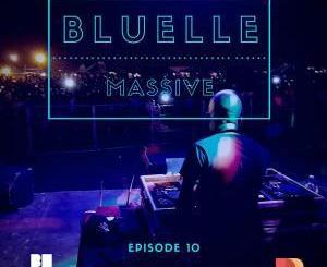 Bluelle – Massive Mix Episode 10 mp3 download