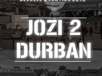 Bluelle & Loktion Boyz Jozi 2 Durban Mp3 Download Fakaza