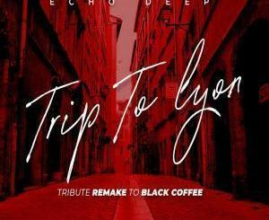 Echo Deep – Trip To Lyon (Tribute Remake To Black Coffee) mp3 download