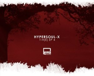 HyperSOUL-X – T-H[E] EP 4