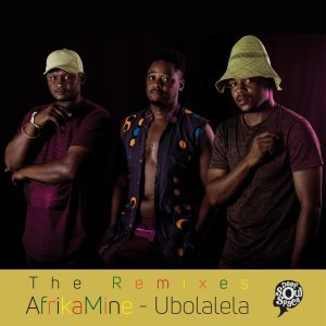 AfrikaMine – Ubolalela: The Remixes