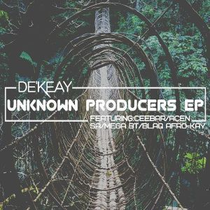 De'KeaY – Unknown Producers EP