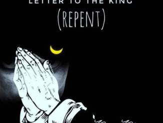 "DOWNLOAD Omee Otis Letter To The King (REPENT) Mp3 Omee Otis is the man dominating the trends this season as he comes through with a brand new single which he titles ""Letter To The King (REPENT)."" SEE ALSO: The Double Trouble – Manaba Ft. Omee Otis Download below Audio Player 00:00 00:00 Use Up/Down Arrow keys to increase or decrease volume. DOWNLOAD MP3 Omee Otis – Letter To The King (REPENT)"