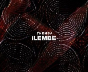 THEMBA – Ilembe (Original Mix)