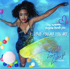 Zanda Zakuza – Love As You Are Ft. Mr Brown