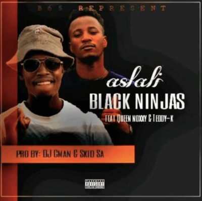 Black Ninjas Aslali Ft. Queen Noxxy & Teddy K Mp3 Download