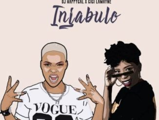 DJ Happygal Injabulo Ft. Gigi Lamayne Mp3 Download