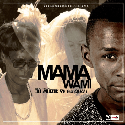 DJ Muzik SA Mama Wami Ft. Quall Mp3 Download