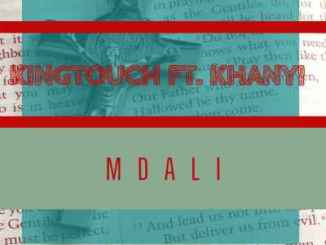 DOWNLOAD KingTouch Mdali (Vocal Spin) Ft. Khanyi Mp3