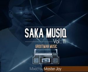 Master Jay SaKa musiQ Vol 11 Mix Mp3 Download