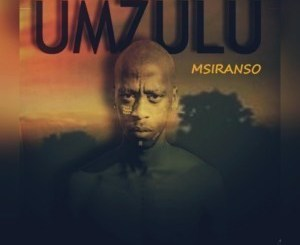 Msiranso Umzulu Mp3 Download