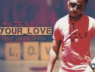 Mvzzle Your Love Ft. Lucille Slade Mp3 Download
