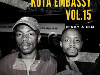 N'kay & Nim Kota Embassy Vol.15 Mix Mp3 Download