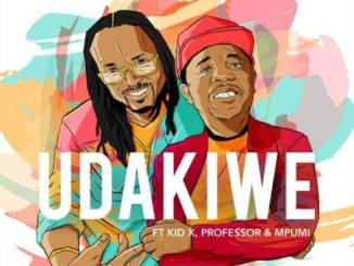 DOWNLOAD Brothers of Peace Udakiwe Ft. Kid X, Professor & Mpumi (45 Mix) Mp3