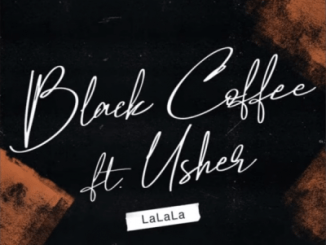 DOWNLOAD Black Coffee LaLaLa Ft. Usher Mp3