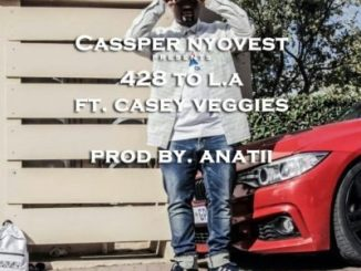 DOWNLOAD Cassper Nyovest Ft. Casey Veggies 428 To LA (Prod. Anatii) Mp3