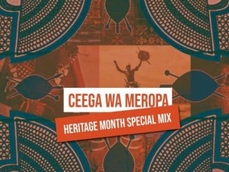 DOWNLOAD Ceega Wa Meropa Heritage Month Special Mix Mp3