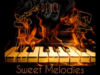 DOWNLOAD DJ Ace Sweet Melodies (Soulful Piano Mix) Mp3