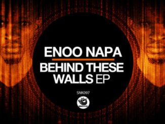 DOWNLOAD Enoo Napa Behind These Walls EP Zip