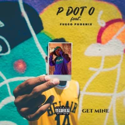 DOWNLOAD PdotO Get Mine Ft. Fuego Pheonix Mp3