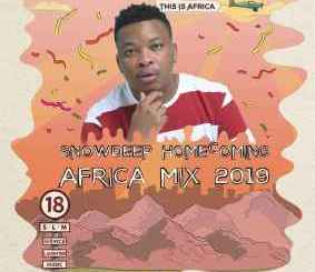 DOWNLOAD Snow Deep Homecoming Africa 2019 Mp3