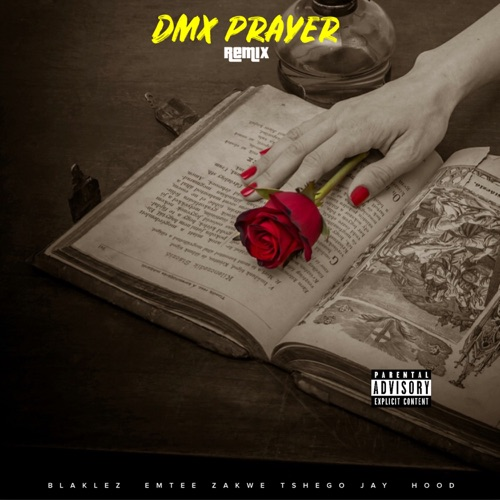 Blaklez - DMX Prayer (Remix) Ft. Emtee, Zakwe, Tshego & Jayhood Mp3 Download