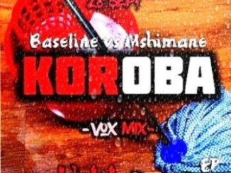 DOWNLOAD Baseline vs Mshimane Koroba Mp3