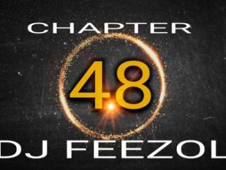 DOWNLOAD DJ FeezoL Chapter 48 2019 (The Yanos) Mp3