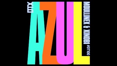 DOWNLOAD Moullinex & Xinobi AZUL Mp3