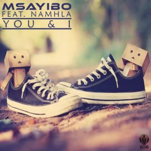 Msayibo You & I (feat. Namhla) Mp3 Download