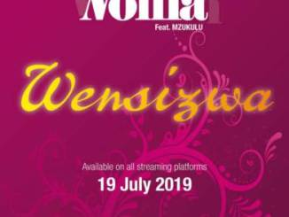DOWNLOAD Noma Wensizwa Ft. Mzukulu Mp3