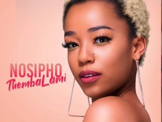 DOWNLOAD Nosipho Thembalami Mp3