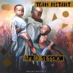 Team Distant – Afro Session zip download
