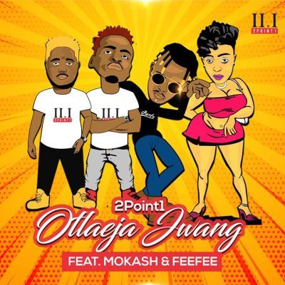 DOWNLOAD 2Point1 Otlaeja Jwang Ft. Mokash D'mera & FeeFee Mp3
