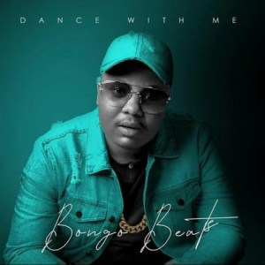 DOWNLOAD Bongo Beats Dance with Me Ft. Xoli M Mp3