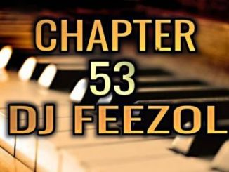 "DOWNLOAD DJ FeezoL Chapter 53 2019 Mp3 DJ FeezoL returns with what he does best, another new edition of his notorious series, Here comes ""Chapter 53 2019"". Download below Audio Player 00:00 00:00 Use Up/Down Arrow keys to increase or decrease volume. DOWNLOAD MP3 DJ FeezoL – Chapter 53 2019"