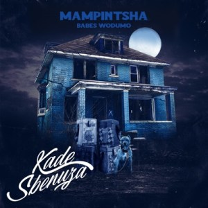 DOWNLOAD Mampintsha Kade Sbenuza Ft. Babes Wodumo, BizaWethu, Mr Thela & T Man Mp3