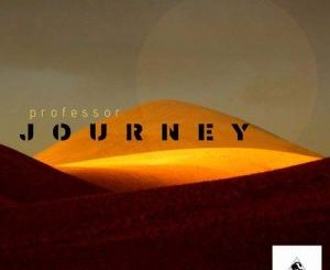 Professor Journey Album Zip Download
