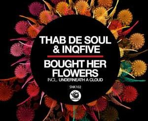 DOWNLOAD Thab De Soul & InQfive Bought Her Flowers Mp3