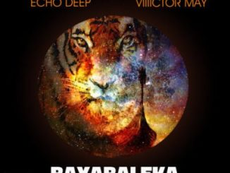 DOWNLOAD Echo Deep, Viiiictor May Bayabaleka (Original Mix) Mp3