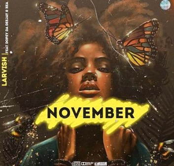 Larvish Ft.Dopey Da Deejay & Kea – November