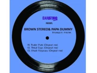 EP: Brown Stereo & Papa Dummy – Trailer Park