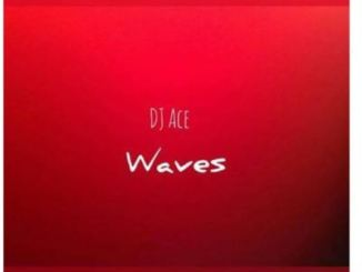 DJ Ace – Waves (Nostalgic Mix) Mp3 Download