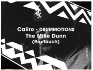 Caiiro – Drummotions (The Mike Dunn Re-Touch) Mp3 Download