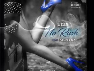 DJ Clen No Rush Mp3 Download