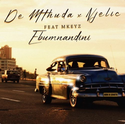 De Mthuda & Njelic – Ebumnandini Ft. Mkeyz Mp3 Download