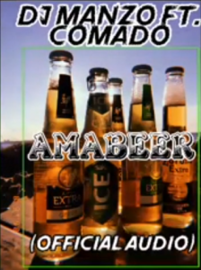 Dj Manzo – AMA BEER Ft. Comado (official audio) Mp3 Download