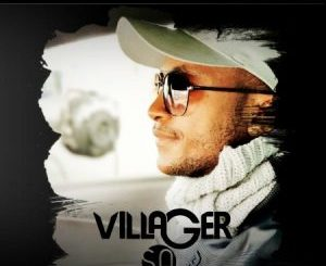 DOWNLOAD MP3 Villager SA – Borwa